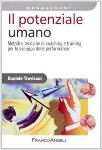 Coaching Corsi e Corso Coaching il potenziale umano. metodi e tecniche di coaching e training per lo sviluppo delle performance